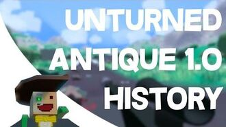 Antique 1.0 Development History Unturned