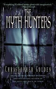 The Myth Hunters (The Veil -1) by Christopher Golden