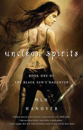 1. Unclean Spirits (The Black Sun's Daughter -1) ~2008