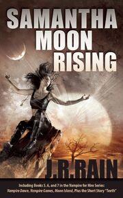 Samantha Moon Rising (Vampire for Hire -5-7; Teeth)
