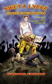 Neeta Lyffe, Zombie Exterminator (Neeta Lyffe, Zombie Exterminator) by Karina L. Fabian