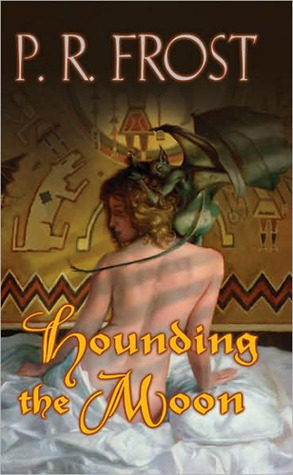 Hounding The Moon (Tess Noncoire -1) by P.R. Frost