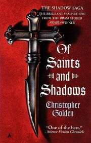 Of Saints and Shadows (Shadow Saga -1) by Christopher Golden