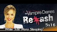 "The Vampire Diaries - Rehash ""While You Were Sleeping"" 5x16"