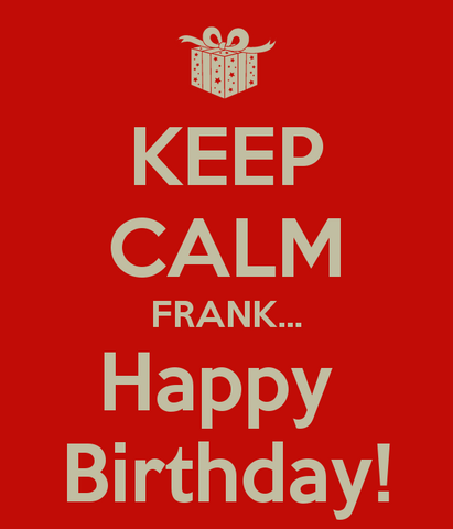 File:Keep-calm-frank-happy-birthday-1.png