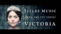 VICTORIA (The ITV Drama) - Official Titles Music by Martin Phipps-0