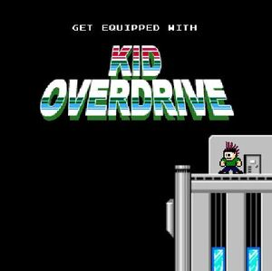 Kid Overdrive - Get Equipped With Kid Overdrive