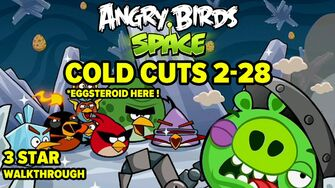 Angry Birds Space Cold Cuts Level 2-28 3-Star Walkthrough