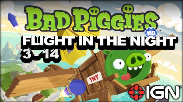 Bad Piggies Flight in the Night Level 3-14 3-Star Walkthrough