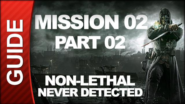 Dishonored - Low Chaos Walkthrough - Mission 2 High Overseer Campbell pt 2