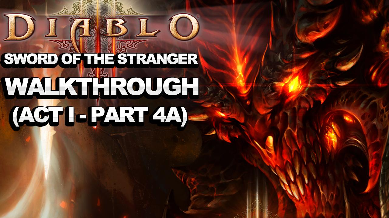 Diablo 3 - Sword of the Stranger (Act 1 - Part 4a)