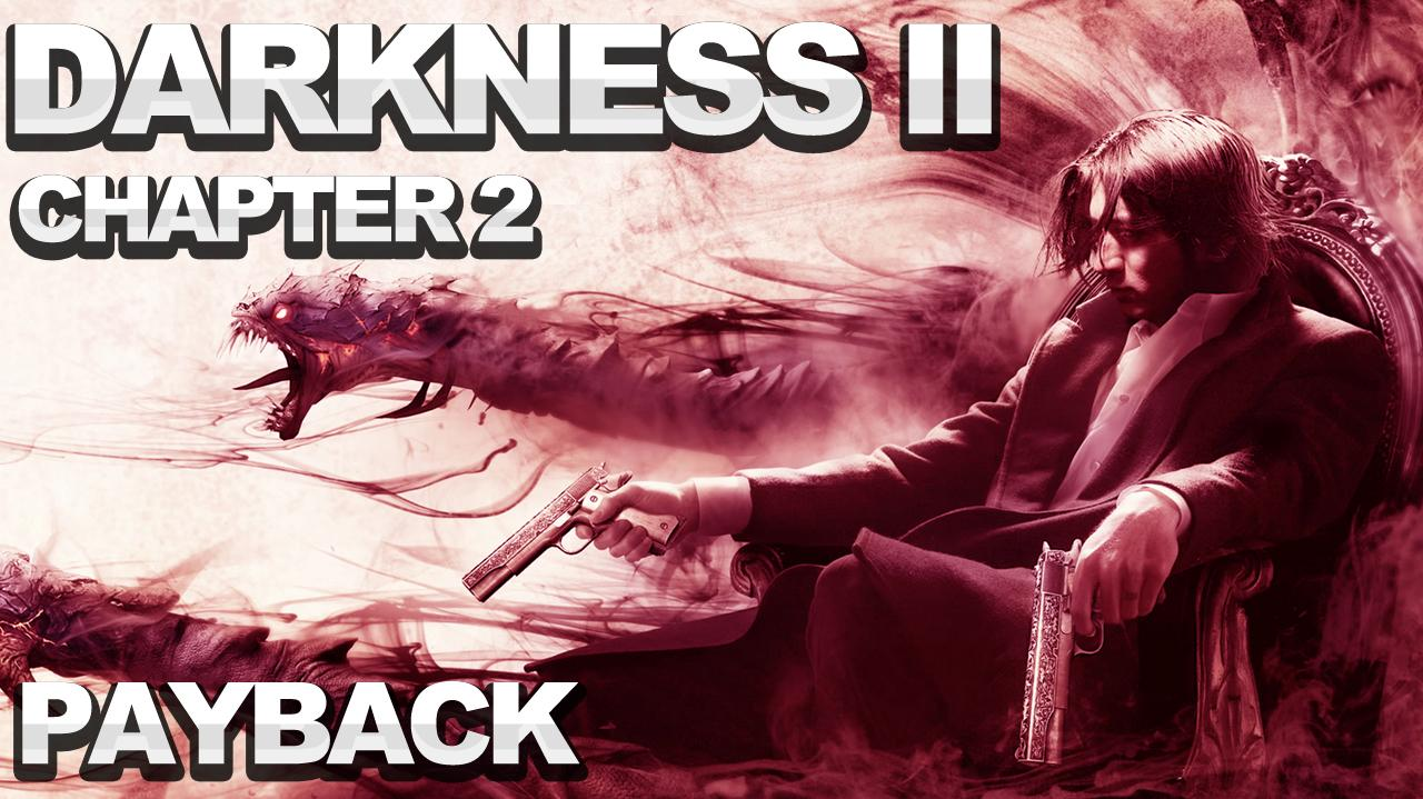 The Darkness 2 Walkthrough - Chapter 2 Payback