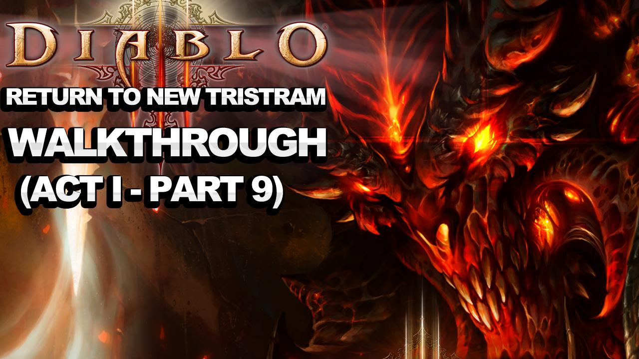 Diablo 3 - Return to New Tristram (Act 1 - Part 9)
