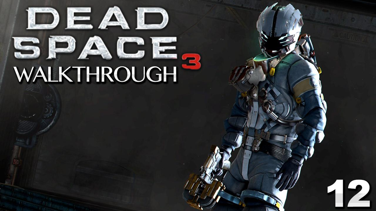 Dead Space 3 Walkthrough - Chapter 12 Autopsy (Part 12)