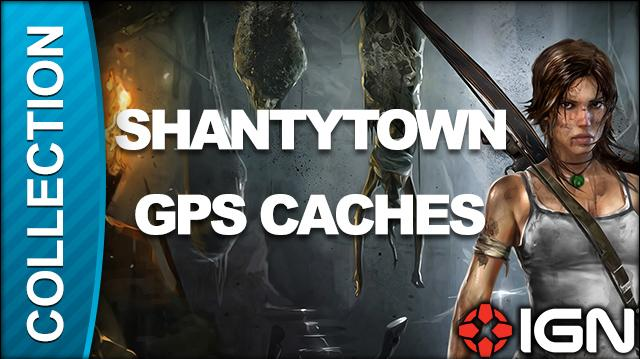 Tomb Raider Walkthrough - GPS Cache Locations Shantytown