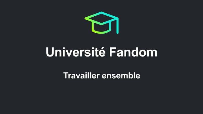 Université Fandom - Travailler ensemble