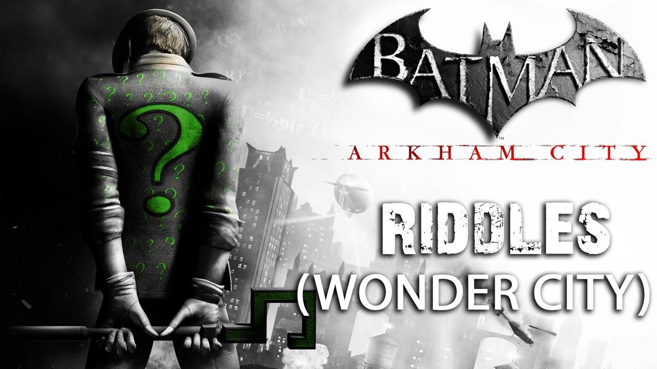 Batman Arkham City - Wonder City Riddles