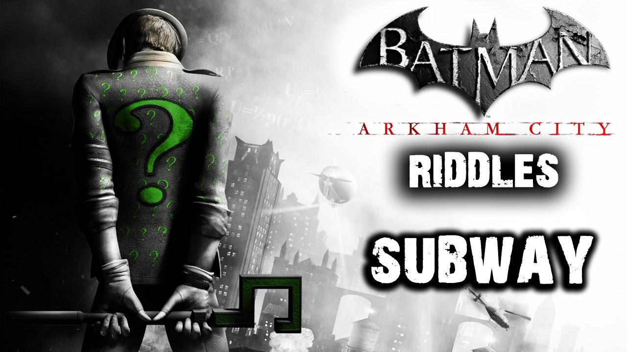 Batman Arkham City - Subway Riddles