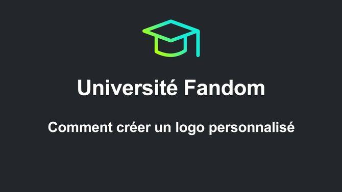 Université Fandom - Comment créer un logo personnalisé