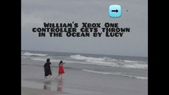 WILLIAM'S XBOX ONE CONTROLLER GETS THROWN IN THE OCEAN BY LUCY