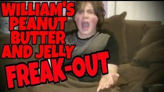 WILLIAM'S PEANUT BUTTER AND JELLY FREAK-OUT!!!