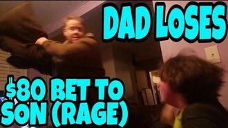 DAD LOSES $80 BET TO SON!!! (RAGE)