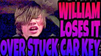 WILLIAM LOSES IT OVER STUCK CAR KEY!!!
