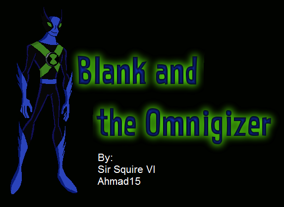 File:Blank and Omnigizers.png