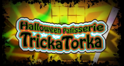 "Image of ""ハロウィンパティスリトリカトルカ (Halloween Patisserie Tricka Torka)"""
