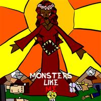 Monster like me