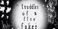 Twaddles of a Flue Faker