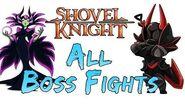 Shovel Knight Gameplay - ALL BOSS FIGHTS