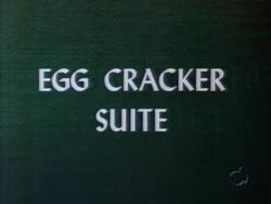 Egg Cracker Suite (TV Title)