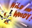 Wild and Woody!