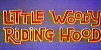 Little Woody Riding Hood