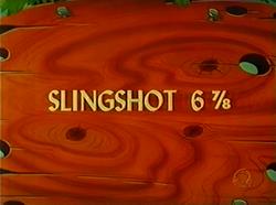 Slingshot 678 (TV Title)