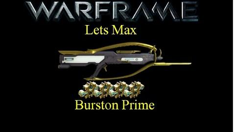 File:Lets Max (Warframe) E1 - Burston Prime and Gilded Truth (60fps)