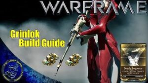 Warframe Grinlok Build Guide w Deadly Sequence Mod (U15.5