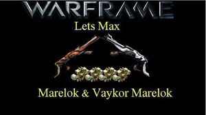 Lets Max (Warframe) E5 - Marelok & Vaykor Marelok