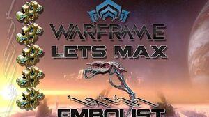Lets Max (Warframe) E31 - Embolist and Eroding Blight