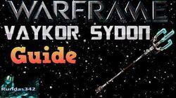 Warframe- Vaykor Sydon General Info