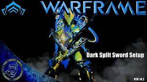 Warframe Dark Split Sword Setup (U18.14