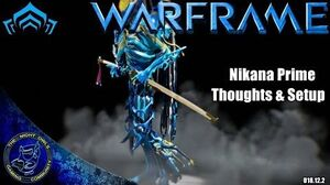 Warframe Nikana Prime Thoughts & Setup (U18.12