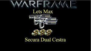 Lets Max (Warframe) E13 - Secura Dual Cestra