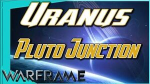 Pluto Junction on URANUS Warframe