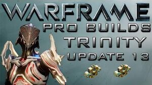 Warframe Trinity Pro Builds 2 Forma Update 13.4