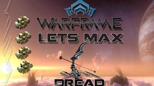 Lets Max (Warframe) E45 - Dread