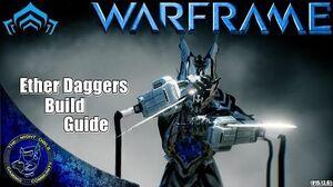 Warframe My Ether Daggers Build Guide (U15.13
