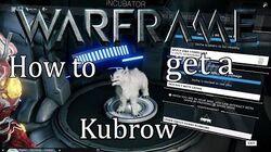Warframe Tutorial - How to get a Kubrow