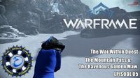 The War Within Quest The Mountain Pass & The Ravenous Golden Maw Episode 05